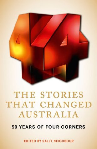 The Stories That Changed Australia: 50 Years of Four Corners