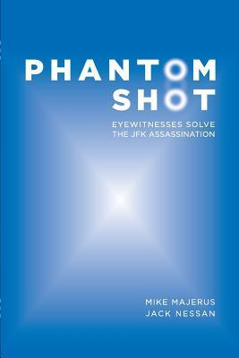 phantom-shot-eyewitnesses-solve-the-jfk-assassination