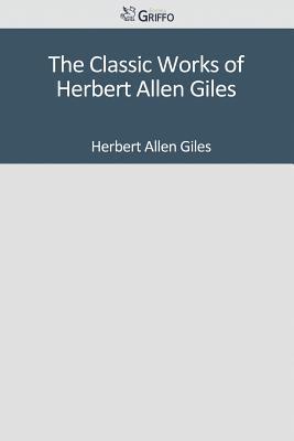 The Classic Works of Herbert Allen Giles