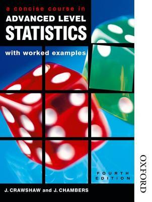 A Concise Course in Advanced Level Statistics with Worked Exa... by J. Crawshaw