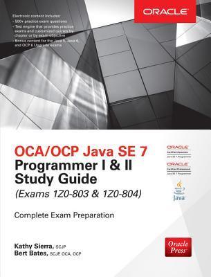 Oca/Ocp Java Se 7 Programmer I & II Study Guide (Exams 1z0-8oca/Ocp Java Se 7 Programmer I & II Study Guide (Exams 1z0-803 & 1z0-804) 03 & 1z0-804)
