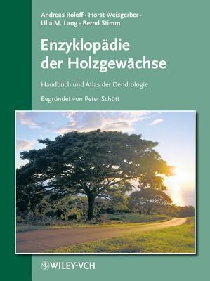 Enzyklopadie Der Holzgewachse: Handbuch Und Atlas Der Dendrologie