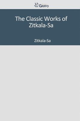 The Classic Works of Zitkala-Sa
