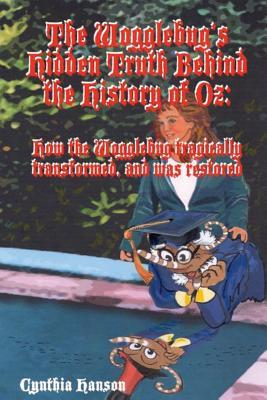 The Wogglebug's Hidden Truth Behind the History of Oz: The Wogglebug's Secrets and Tragedy Revealed After Concealed for a Century