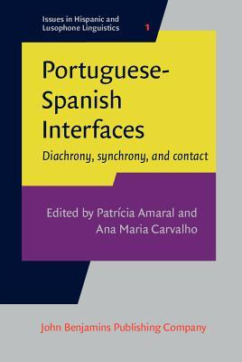 Portuguese-Spanish Interfaces: Diachrony, Synchrony, and Contact