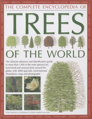 The Completed Encyclopedia of Trees of the World: The Ultimate Reference and Identification Guide to More Than 1300 of the Most Spectacular, Best-Loved and Unusual Trees Around the Globe, with 3000 Specially Commissioned Illustrations, Maps and Photogr...