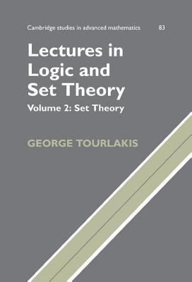 Cambridge Studies in Advanced Mathematics, Volume 83: Lectures in Logic and Set Theory, Volume 2: Set Theory