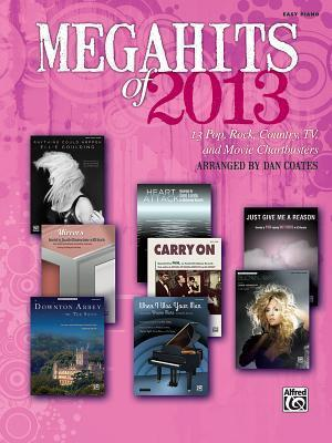Megahits of 2013: 13 Pop, Rock, Country, TV, and Movie Chartbusters (Easy Piano)