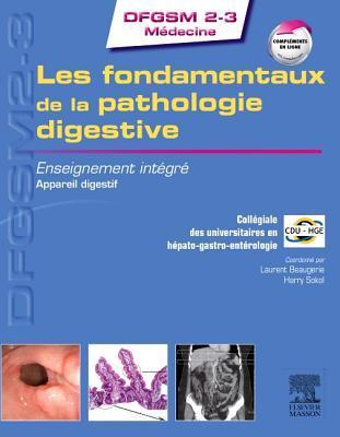 Les Prerequis A L'Abord de La Pathologie En Hepato-Gastro-Enterologie: Enseignement Integre - Syteme Digestif