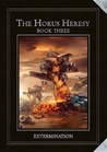 Extermination (The Horus Heresy Book, #3)