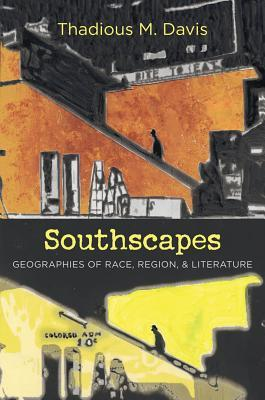 southscapes-geographies-of-race-region-and-literature