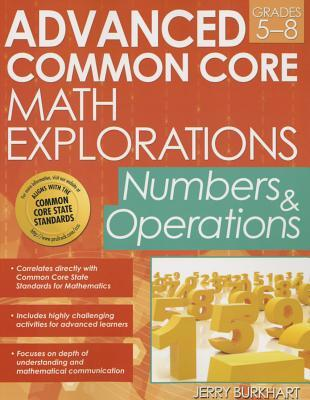 advanced-common-core-math-explorations-numbers-operations-grades-5-8
