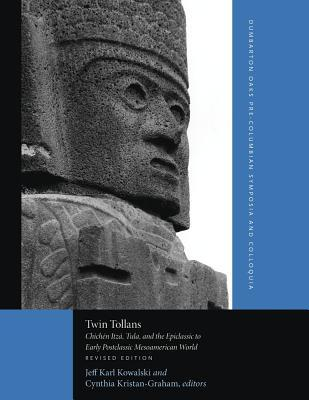 twin-tollans-chichen-itza-tula-and-the-epiclassic-to-early-postclassic-mesoamerican-world