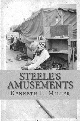 Steele's Amusements: Carnival Life on the Midway