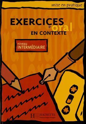 Execieces D'oral En Contexte por Anne Akyüz, Bernadette Bazelle-Shahmaei, Joëlle Bonenfant