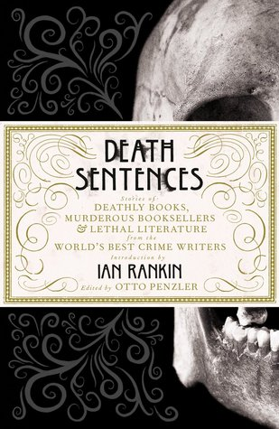 death-sentences-stories-of-deathly-books-murderous-booksellers-and-lethal-literature