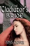 The Gladiator's Bride by Nhys Glover