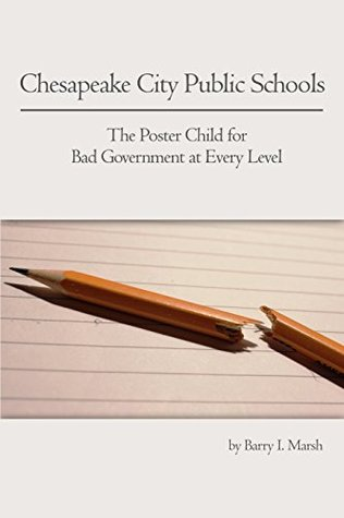 Chesapeake City Public Schools: The Poster Child for Bad Government at Every Level