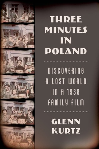 Three Minutes in Poland: Discovering a Lost World in a 1938 Family Film