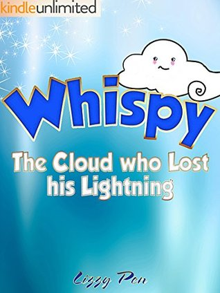 Children's Books; Whispy: The Cloud who Lost his Lightning (Kindle Kids books)