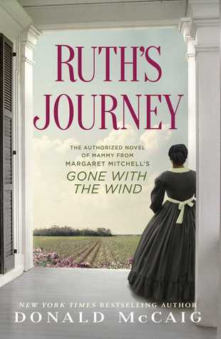 Ruth's Journey: The Authorized Novel of Mammy from Margaret Mitchell's Gone with the Wind
