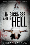 In Sickness and in Hell: A Collection of Unusual Stories