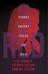 Three Short Tales of Red