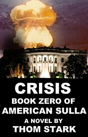 Crisis - Book Zero of American Sulla