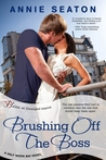 Brushing Off the Boss (Half Moon Bay, #2)