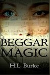 Beggar Magic by H.L. Burke