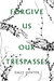 Forgive Us Our Trespasses by Emily Hunter