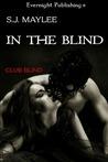 In the Blind (Club Blind #1)
