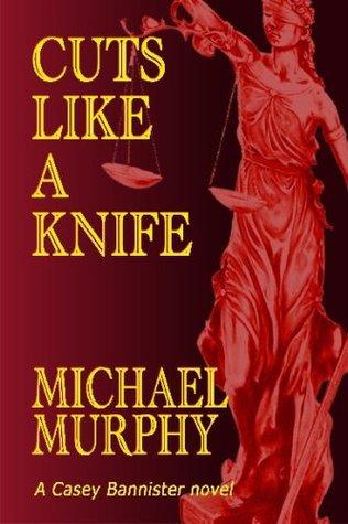 Ebook Cuts Like A Knife by Michael  Murphy read!