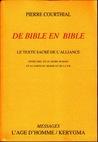 De Bible en Bible by Pierre Courthial