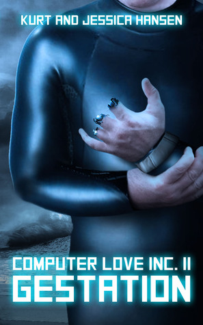 Computer Love Inc. II: Gestation (Computer Love Inc. #2)