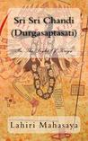 Download Sri Sri Chandi (Sri Durgasaptasati): In The Light Of Kriya