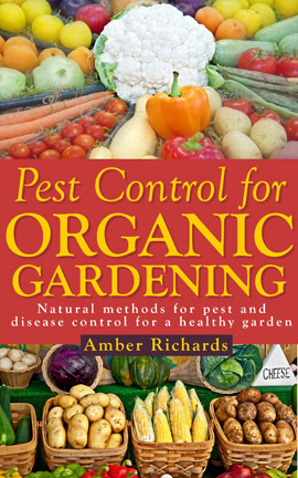 Pest Control for Organic Gardening: Natural Methods for Pest and Disease Control