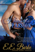 A Dangerous Passion (Steam! Romance and Rails, #3) by E.E. Burke