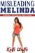 Misleading Melinda