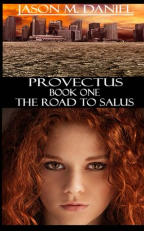 The Road to Salus (Provectus, #1)