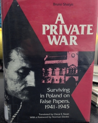 a-private-war-surviving-in-poland-on-false-papers-1941-1945