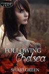 Following Chelsea by Shari Green