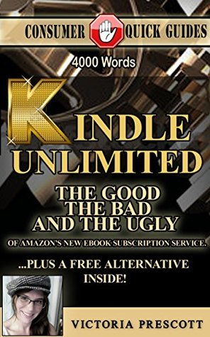 Kindle Unlimited: The Good, The Bad, And The Ugly and A FREE ALTERNATIVE To Amazon's New eBook Subscription Service