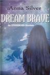 Dream Brave: An Otherborn Novelette