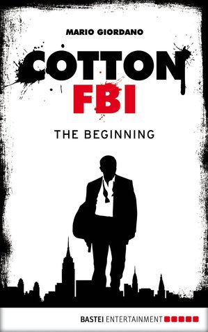 The Beginning (Cotton FBI: Season 1, #1)