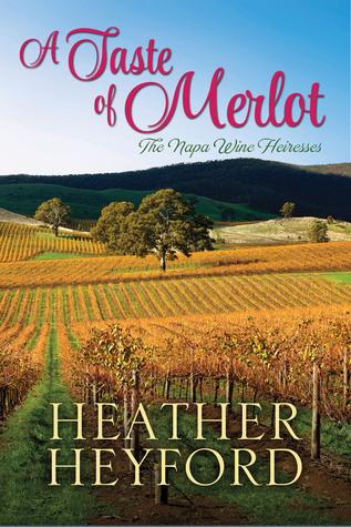 A Taste of Merlot by Heather Heyford