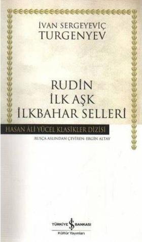 Rudin - İlk Aşk - İlkbahar Selleri