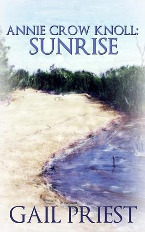 Annie Crow Knoll: Sunrise (Annie Crow Knoll, #1)