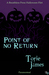 Point Of No Return by Torie James