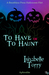 To Have Or To Haunt